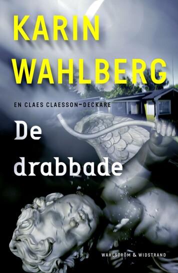"""Omslag till """"De drabbade"""" – Karin Wahlbergs nya deckare."""
