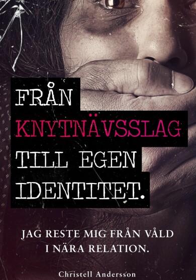 Bokomslag till boken Från knytnävsslag till egen identitet, av Christell Andersson.