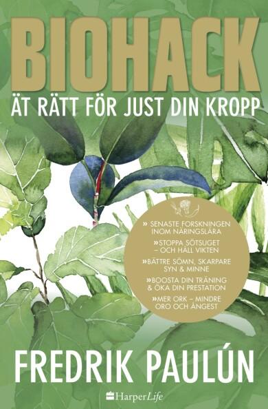 Omslaget till Fredrik Paulúns bok Biohack – ät rätt för just din kropp.