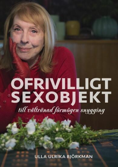 Boken Ofrivilligt sexobjekt av Ulla Björkman.