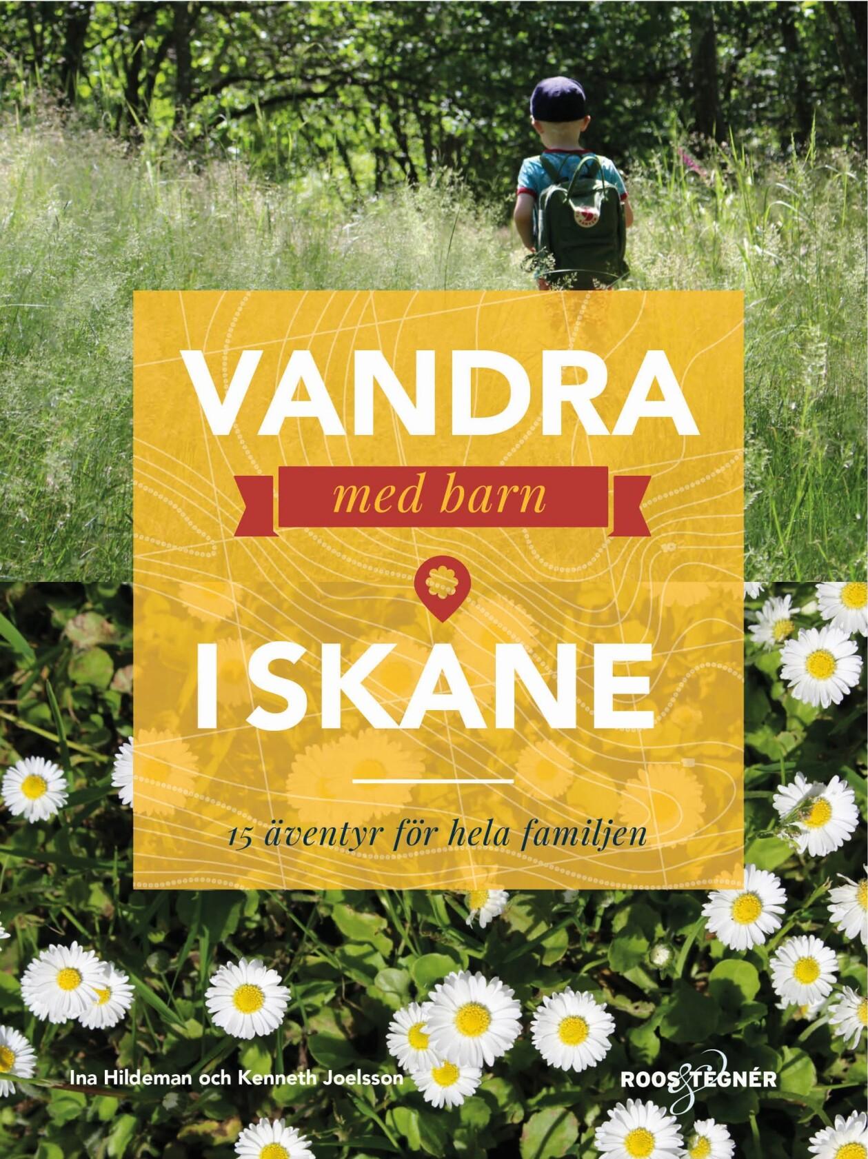 Omslaget till boken Vandra med barn i Skåne – 15 äventyr för hela familjen.