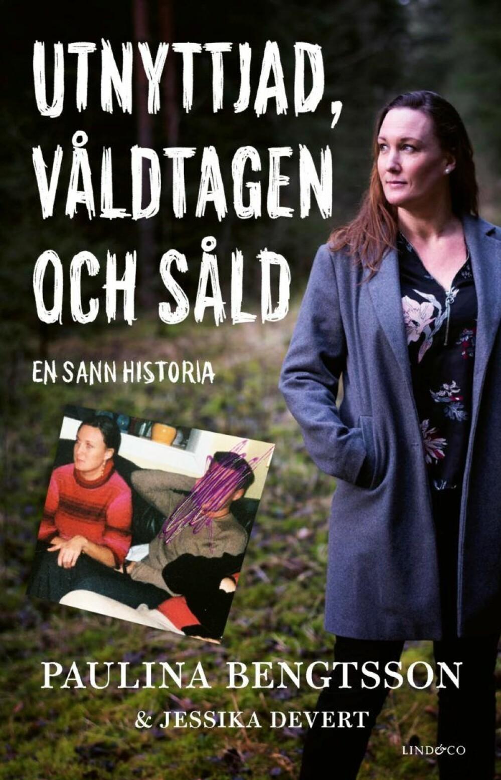"""På omslaget till boken """"utnyttjad, våldtagen och såld– en sann historia"""" står Paulina ensam i skogen. Ett gammalt fotografi visare henne sittandes bredvid sin förövare. Hans ansikte har blivit överstruket."""