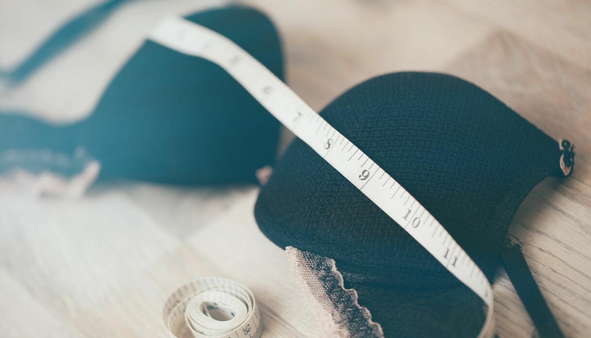 En bh och ett måttband så att du kan ta reda på vilken storlek du borde ha